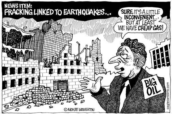 Wolverton - Cagle Cartoons - Fracking and Earthquakes - English - Oil, Fracking, Hydraulic fracturing, petroleum, gasoline, earthquakes, seismic