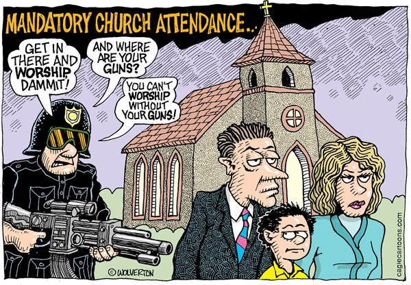 Mandatory Church Attendance © Wolverton,Cagle Cartoons,Church, Religion, Religious freedom, Guns, Firearms, Open Carry, Worship