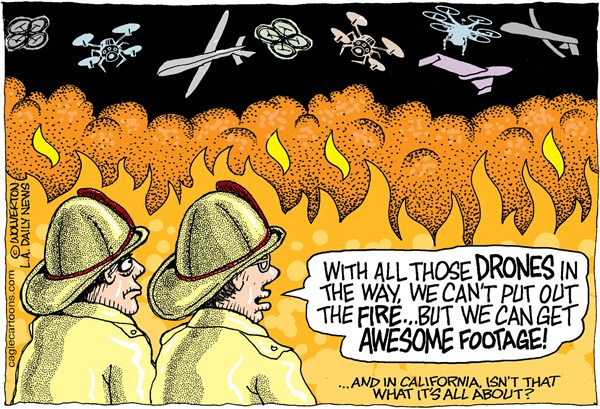 LOCAL CA Wildfires and Drones © Wolverton,Cagle Cartoons,Fire, Forest Fire, Drones, Retardant drops, Aerial firefighting, Firefighters, aircraft, helicopters, water drops