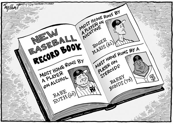 Bob Englehart - The Hartford Courant - New Baseball Record Book - English - steroids, baseball, Bonds, Giambi, new, record, book, home, runs, player, on, alcohol, Babe Ruth, nicotine, Roger Maris, Barry