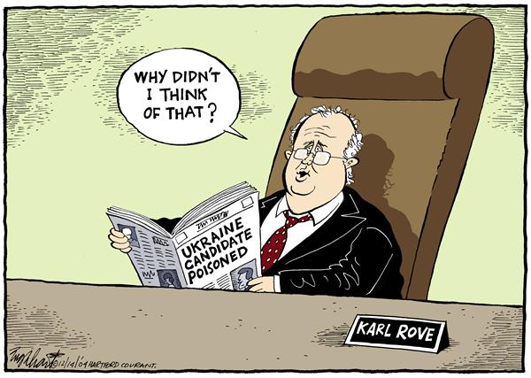 Bob Englehart - The Hartford Courant - Karl Rove's Regrets - English - Ukraine, poisoning, Karl, Rove, regrets, newspaper, news, candidate, poisoned