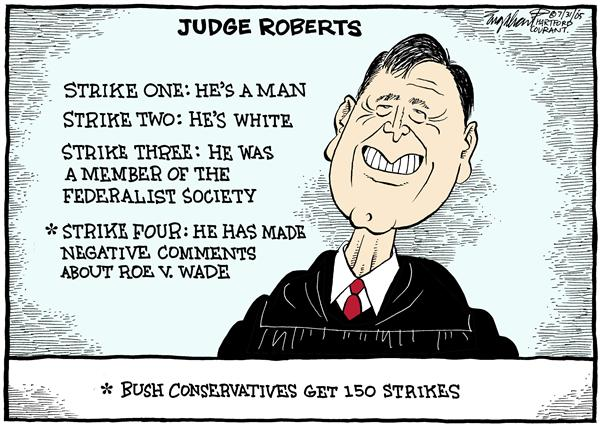 Bob Englehart - The Hartford Courant - Judge Roberts - English - supreme, court, judge, Roberts, strike, one, two, three, four, man, white, member, federalist, society, negative comments, about, Roe V. Wade