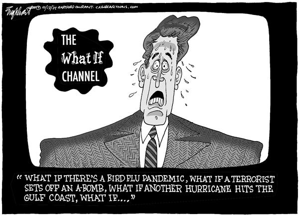 Bob Englehart - The Hartford Courant - The What If Channel Color - English - fear, pandemic, hurricane, flu, what, if, channel, bird, terrorist, sets, off, a-bomb, another, gulf, coast, news, media