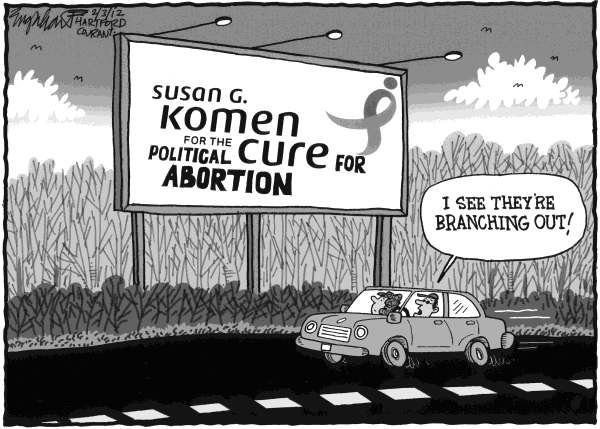 Bob Englehart - The Hartford Courant - Susan G Komen - English - antiabortion,pro-life,pro choice,freedom of choice, womans right to choose,abortion,breast cancer awareness,cure, Planned Parenthood