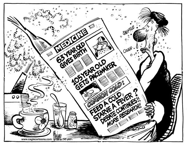 Mike Lane - Cagle Cartoons - Medical Miracles - English - Medicine, 63 year old gives birth, 105 Year old gets pacemaker, common cold, feed a cold, starve a fever, debate continues, more research, sniffle. cough,newspaper,disease,runny nose,vaporizer,robe,snot