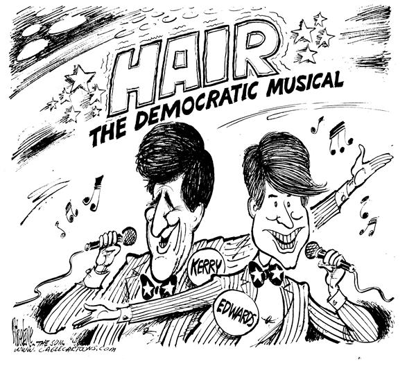 Mike Lane - Cagle Cartoons - Democrat HAIR - English - John Kerry, kerry,  John Edwards, edwards, Hair, Broadway, music, musical, Democrat, dems, democrats, pretty, appearance, appearances, perform, performer, performers, looks, handsome, haircut, haircuts, style, styling, sing, singing