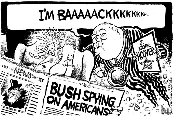 Mike Lane - Cagle Cartoons - J Edgar Hoover is BAAAAAAAAACK - English - Domestic Spying, spy, spying, patriot act, NSA, wiretap, wiretapping, wire-tap, wire-tapping, hoover, history, ghost, george, w, bush, spies, privacy