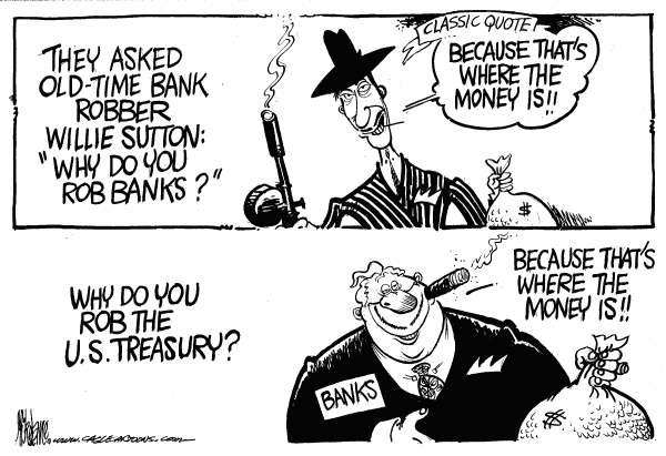 Mike Lane - Cagle Cartoons - Willie Sutton and the Banks - English - TARP, Banks, Bailouts