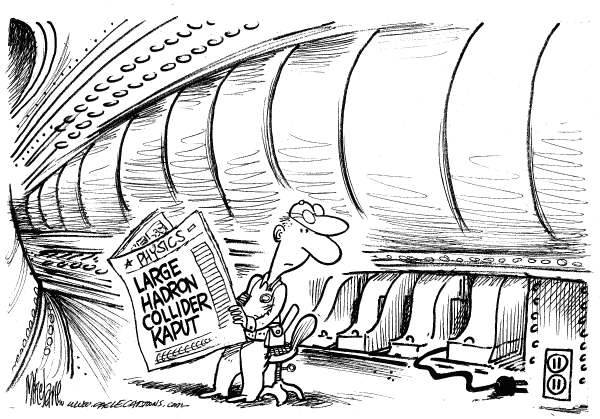 Mike Lane - Cagle Cartoons - Collider Kaput - English - Hadron Collider,  Science