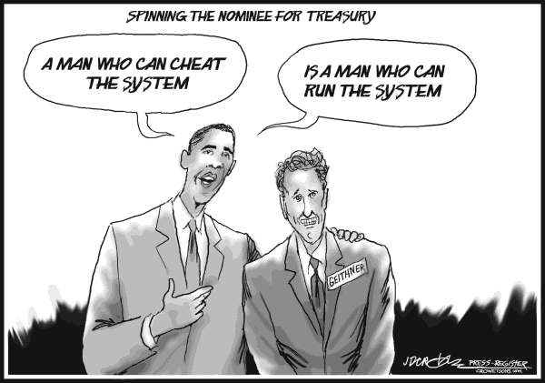J.D. Crowe - Mobile Register - Treasury Nominee Geithner b/w - English - Treasury, nominee, Geithner, Obama, cabinet, economy, taxes, IRS, financial, crisis, bailout, cartoon, Crowe, Press-Register