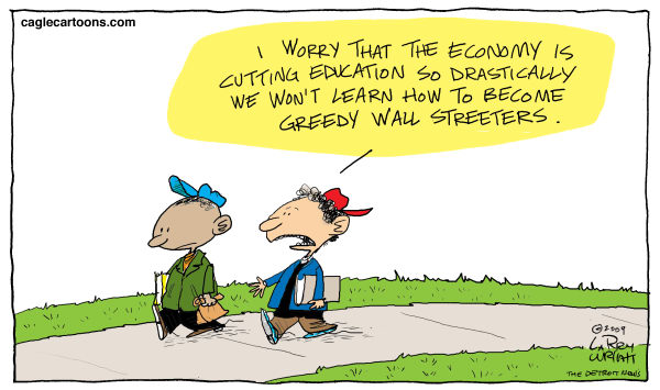 COLOR Greedy Wall Streeters © Larry Wright,The Detroit News,education cutbacks, greedy Wall Streeters, economy