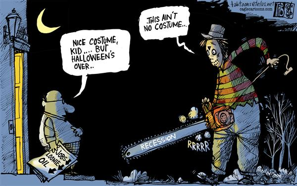 Tab - The Calgary Sun - Not Halloween Anymore - English - Halloween, Economy,Recession,Banks, Wall Street,World Markets, Stock Crash,Oil Prices,Jobs, Job Losses,Sub Prime Mortgages,Foreclosures