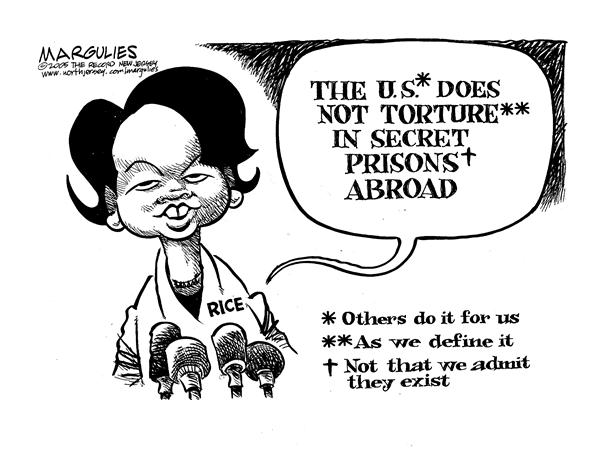 Jimmy Margulies - The Record of Hackensack, NJ - Rice Denies Torture - English - Condi, condoleezza, Rice, US, Torture, Detainees, detain, detained, Secret, Prisons, prisoners, torturing, geneva converntion, geneva, denial, deny, denies, abuse, abuses, asterisk, asterisks