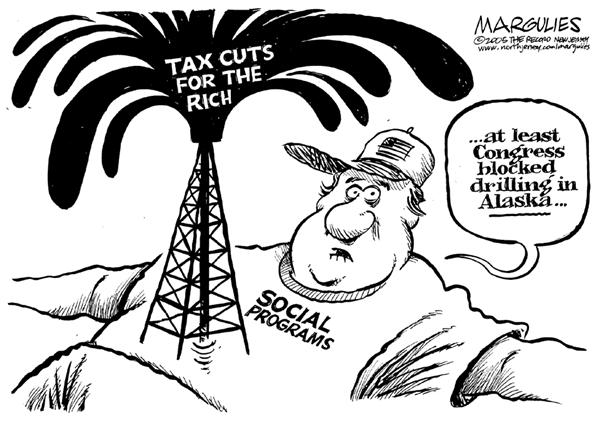 Jimmy Margulies - The Record of Hackensack, NJ - At least congress  blocked drilling in Alaska - English - Budget, cuts, tax cuts, social programs, welfare, alaska, drilling, drill, oil, gas, fuel, alaskan, pipeline, congress, rich, wealthy