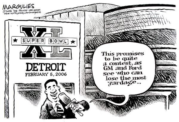 Jimmy Margulies - The Record of Hackensack, NJ - Superbowl XL - English - GM, general motors, Ford, US, Auto Industry, Detroit, super bowl, XL, superbowl, autos, auto, industry, yardage, sales, stocks, cars, car