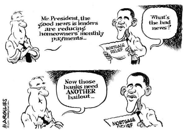 Obama Mortgage Relief plan © Jimmy Margulies,The Record of Hackensack, NJ,Mortgage Relief, Subprime mortgages, Housing bubble, Home values, Recession, Mortgage payments, Banks, Bailouts, Obama Mortgage relief plan