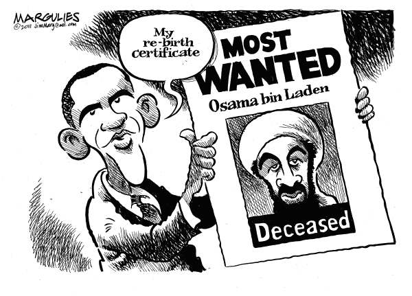 Obama rebirth certificate © Jimmy Margulies,The Record of Hackensack, NJ,Obama birth certificate, Osama bin Laden, Osama bin Laden dead, 2012 presidential race, Obama polls, Obama presidency, war on terror