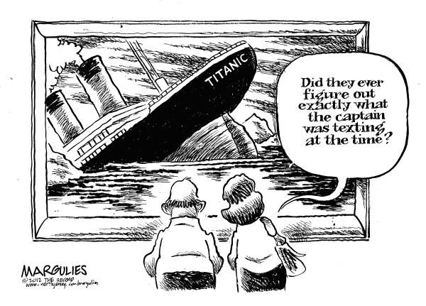 Jimmy Margulies - The Record of Hackensack, NJ - Titanic - English - Titanic, Titanic sinking, 100th anniversary of Titanic sinking, Texting while driving, Texting, Distracted driving