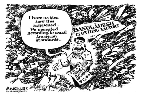 Jimmy Margulies - The Record of Hackensack, NJ - Bangladesh Clothing Factory Disaster  - English - Bangladesh clothing factory disaster, Overseas sweatshops, Outsourcing, West, Texas Fertilizer Plant Explosion