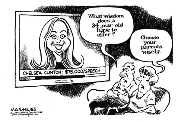 Jimmy Margulies - Politicalcartoons.com - Chelsea Clinton speaking fee - English - Chelsea Clinton speaking fee, Chelsea Clinton, Hillary Clinton, Bill Clinton, Politicians speaking fees, celebrity speaking fees, nepotism
