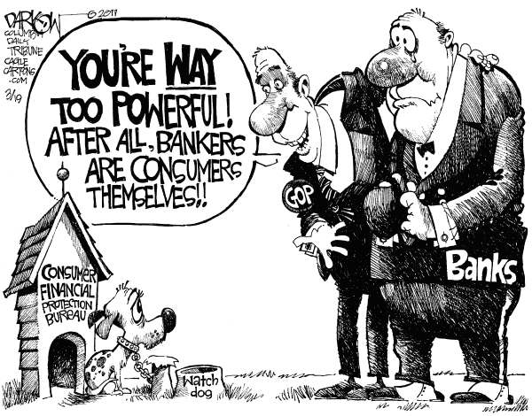 John Darkow - Columbia Daily Tribune, Missouri - Consumer Financial Protection Bureau - English - GOP, Banks, Consumer Protection