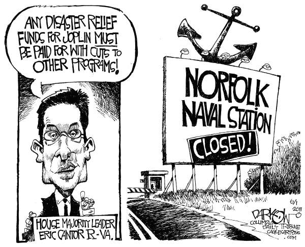MO-Joplin Relief © John Darkow,Columbia Daily Tribune, Missouri,Disaster Relief Funds, Joplin, Missouri, House Majority Leader Eric Cantor Republican, Virginia, Norfolk Naval Station closed, Tornado