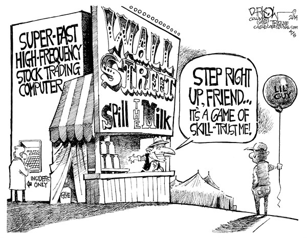Wall Street Rigged © John Darkow,Columbia Daily Tribune, Missouri,Step, Friend, Game, Skill, Trust, Spill, Milk, Carnival, Super, Fast, High, Frequency, Stock, Trading, Computer, Insiders, Wall Street, Stocks, Tent, Dow, Jones, Glue, ATM, Money