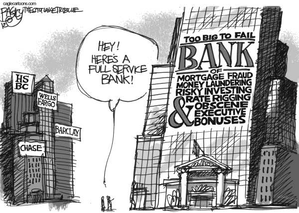 Pat Bagley - Salt Lake Tribune - Banking Bad - English - Banks,Fraud,Mortgage,Rate Rigging,HSBC,Money Laundering,Wall Street,CEO,Compensations,Executive Compensation,Bonuses,Risky Investing, Dimon, Diamond, LIBOR