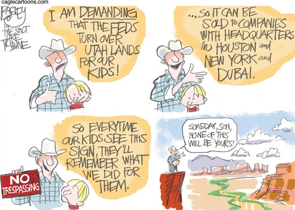 This Land is Our Land © Pat Bagley,Salt Lake Tribune,Land, Utah, the West, Corporations, States, States Rights, Bundy, Cliven, Wilderness, BLM, Forest Service, National Parks