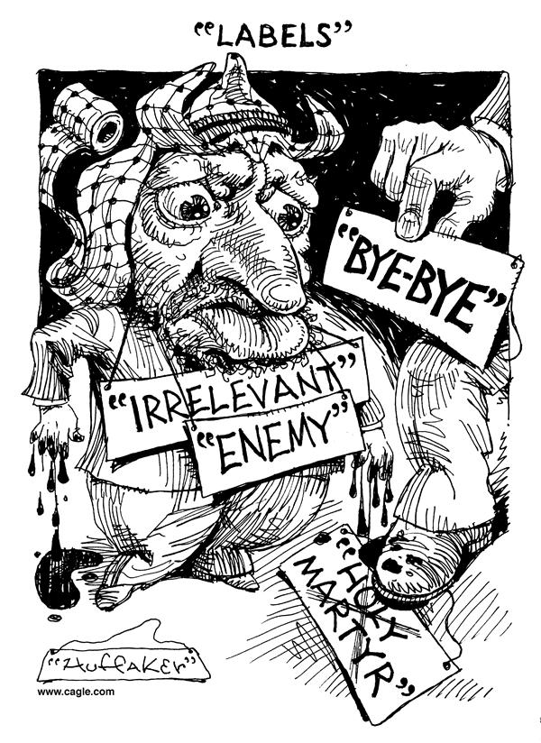 Huffaker - Politicalcartoons.com - Arafat And Labels - English - Arafat labels enemy martyr