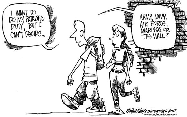 Mike Keefe - Cagle Cartoons - Military or Mall - English - Army,Navy,Air Force, Marines, Shopping, patriotism