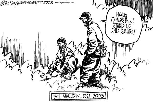 Mike Keefe - Cagle Cartoons - Bill Mauldin - English - Bill Mauldin, WWII, Cartoonist
