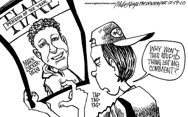 Person of the Year Zuckerberg © Mike Keefe,Cagle Cartoons,time; person; year; 2010; zuckerberg; facebook