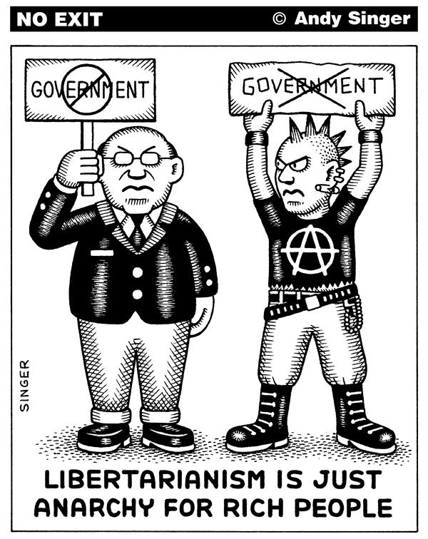 Andy Singer - Politicalcartoons.com - Libertarianism is Anarchy for Rich People - English - libertarian, libertarians, libertarianism, anarchy, anarchism, rich, regulation, government, wealthy