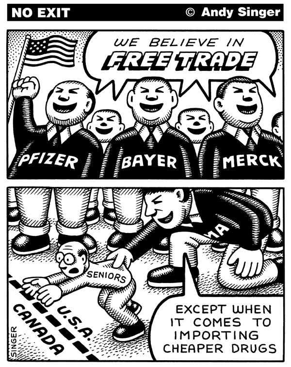 Andy Singer - Politicalcartoons.com - Drug Reimportation from Canada and Free Trade - English - drug, drugs, pharmaceutical, pharmaceuticals, pfizer, bayer, merck, prescription, prescriptions, canada, free trade, trade, regulation, medicine, healthcare, seniors, corporations