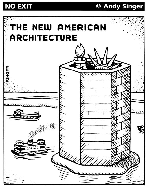 Andy Singer - Politicalcartoons.com - The New American Architecture - English - terror, terrorism, terrorists,architecture, design, architects, liberty, car bombs, bombs, truck,security, home, land, department, statue, immigration, fear, 9-11, war, wall, hide, Ellis, Island, muslim terrorists, islam
