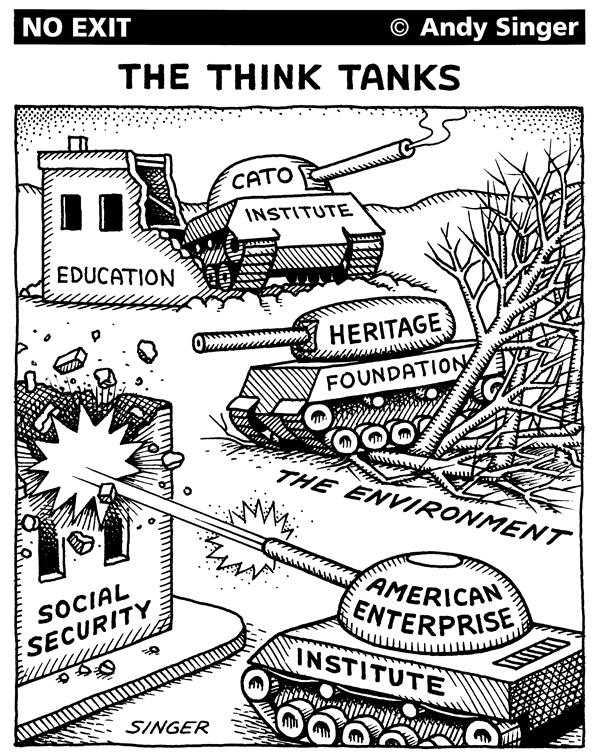 Andy Singer - Politicalcartoons.com - Think Tanks - English - think tank, tanks, Heritage Foundation, Cato, Institute, American Enterprise, heritage, foundation, Washington DC, washington, environment, environmental, education, social security, expert, experts, Republican, GOP, hill, government