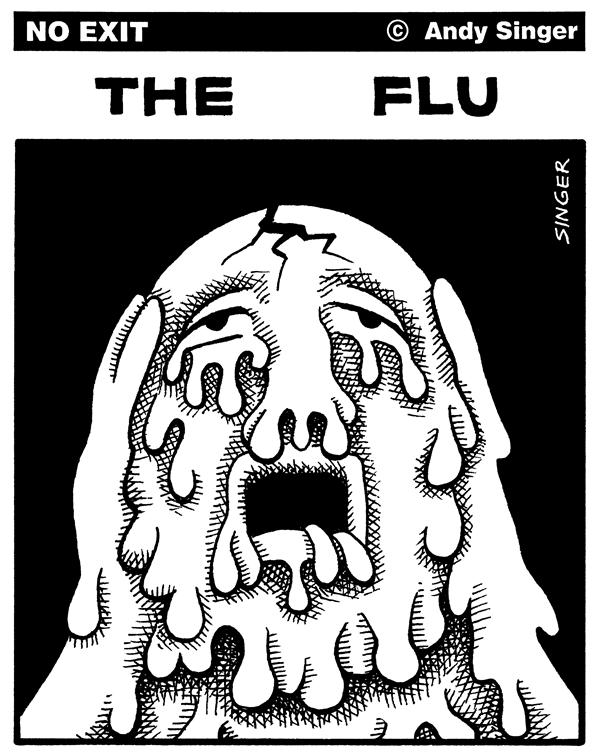 Andy Singer - Politicalcartoons.com - The Flu - English - flu,colds,sickness,illness,cold,flus,sick,ill,medicine,illnesses,virus,health,healthcare,vaccine,flu shot, flu season