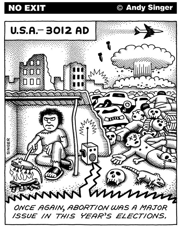 Andy Singer - Politicalcartoons.com - Abortion Issue 3012 - English - abortion,abortions,politics,political,campaign,campaigns,issue,issues,US,us,usa,USA,prolife,prochoice,choice,pro,life,supreme,court,appointments,population,platform