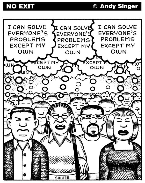 Andy Singer - Politicalcartoons.com - We all think we can solve other peoples problems - English - social,psychology,sociology,cultural,anthropology,culture,problem,solving,attitude,attitudes,america,America,American,american,Americans,americans,people,life,thought,thinking,social,mentality,mental,pathology,pathologies,psychologists,psychological