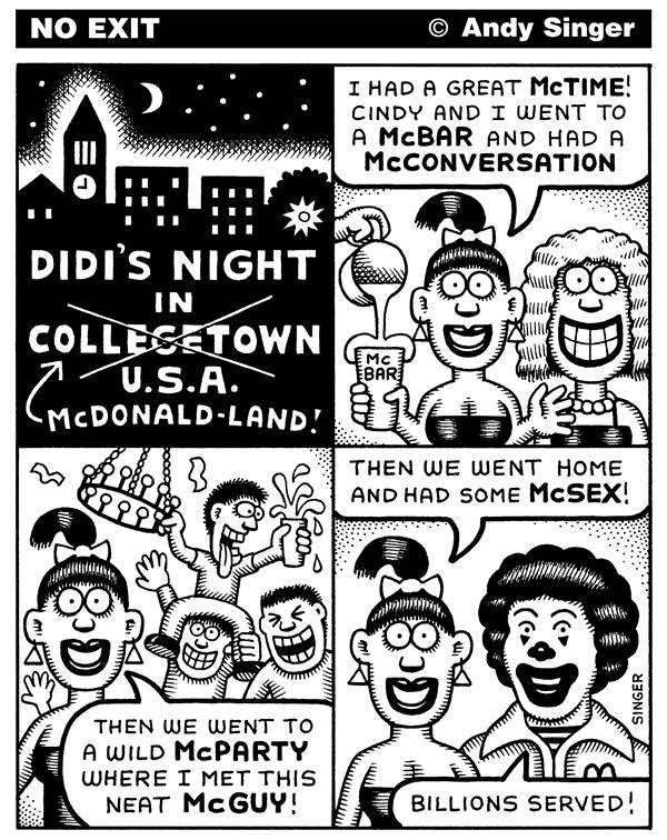 Andy Singer - Politicalcartoons.com - A Typical Night in Collegetown USA - English - college,colleges,collegetown,college towns,town,towns,university,universities,mcdonalds,mcdonaldland,McDonaldland,mc,McDonald,Donalds,ronald,Ronald,drinking,alcohol,party,parties,sex,bar,bars,social,relations,culture,US,USA,youth