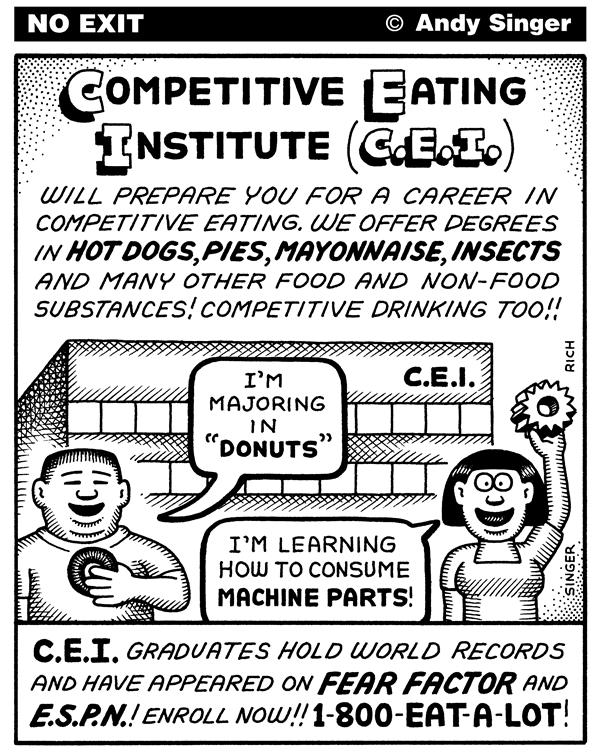 Andy Singer - Politicalcartoons.com - The Competitive Eating Institute - English - eat,eating,food,foods,fat,obese,obesity,diet,dieting,diets,competitive,competition,compete,sports,hotdog,dogs,pie,pies,institute,institutions,schools,school,education,college,sport,espn,ESPN,fear,factor