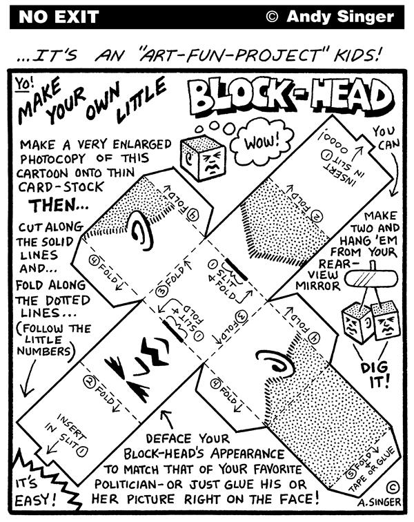 Andy Singer - Politicalcartoons.com - Make Your Own Block Head - English - block,head,arts,craft,crafts,art,project,blockheads,heads,cut,glue,tape,fun,blockhead,satire,mockery