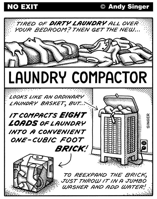 Andy Singer - Politicalcartoons.com - Laundry Compactor - English - dirt,dirty,clothes,clothing,laundry,wash,washing,clean,cleans,cleaning,compact,compactor,machine,machines,appliance,appliances,dorm,bedroom,bachelor