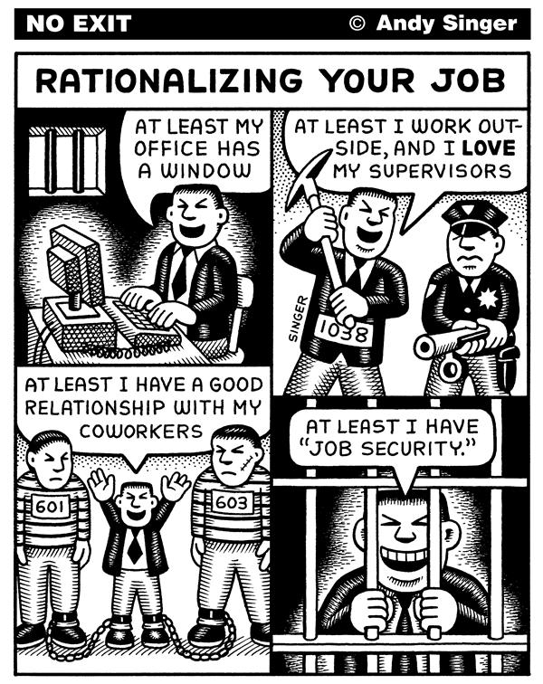 Andy Singer - Politicalcartoons.com - Rationalizing Your Job - English - job,jobs,work,works,worker,workers,working,employ,employment,employs,employee,employees,employer,employers,business,businesses,office,offices,coworker,coworkers,supervisor,supervisors,boss,bosses,rationalize,rationalizing