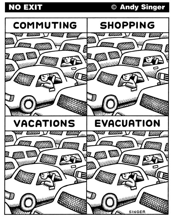 Andy Singer - Politicalcartoons.com - Commuting Shopping Vacations Evacuations in Cars - English - car,cars,auto,autos,automobile,automobiles,motor,vehicle,vehicles,transport,transportation,driving,drivers,commute,commuters,commuting,vacation,vacations,vacationing,evacuate,evacuation,evacuations,shopping,highway,highways,road,roads,traffic