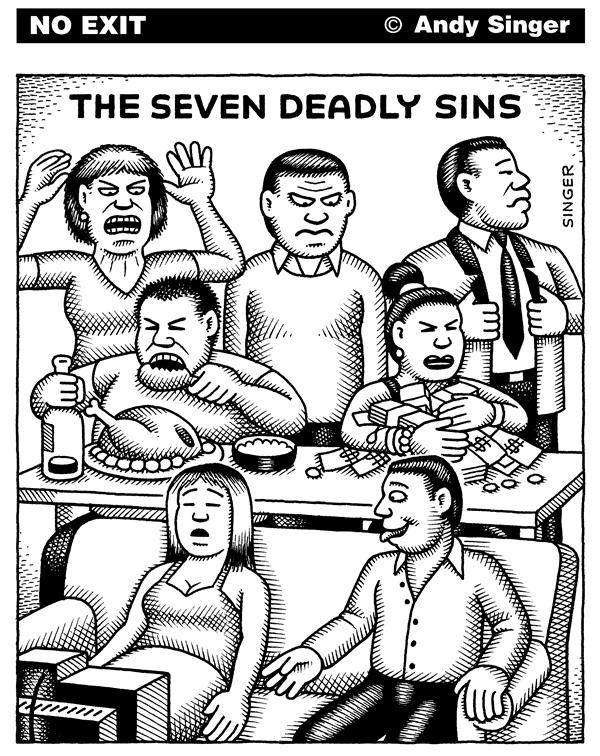 Andy Singer - Politicalcartoons.com - Seven Deadly Sins Hang Out - English - seven,deadly,sins,sin,sinful,sinning,sinner,sinners,wrath,anger,angry,envy,envious,pride,proud,prideful,greed,greedy,glutton,gluttony,sloth,slothful,laziness,lazy,lust,lustful,religion,religions,Christianity,Christian,Christians,bible,faith