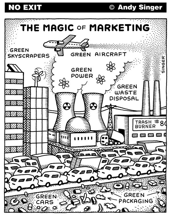 Andy Singer - Politicalcartoons.com - Green Marketing - English - green,greens,wash,washing,market,marketing,markets,energy,trash,garbage,waste,refuse,burning,burner,burners,incinerate,incineration,nuclear,power,energy,plant,plants,hybrid,car,cars,transport,environment,greenhouse,gases,climate,global,warming