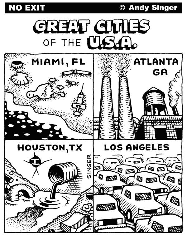 Andy Singer - Politicalcartoons.com - Great Cities of the USA part 2 - English - great,city,cities,urban,metropolitan,area,areas,Los,Angeles,Houston,Atlanta,Miami,decay,blight,homeless,homelessness,garbage,waste,refuse,pollution,pollute,environment,environmental,traffic,jam,jams,transport,infrastructure,foreclosure