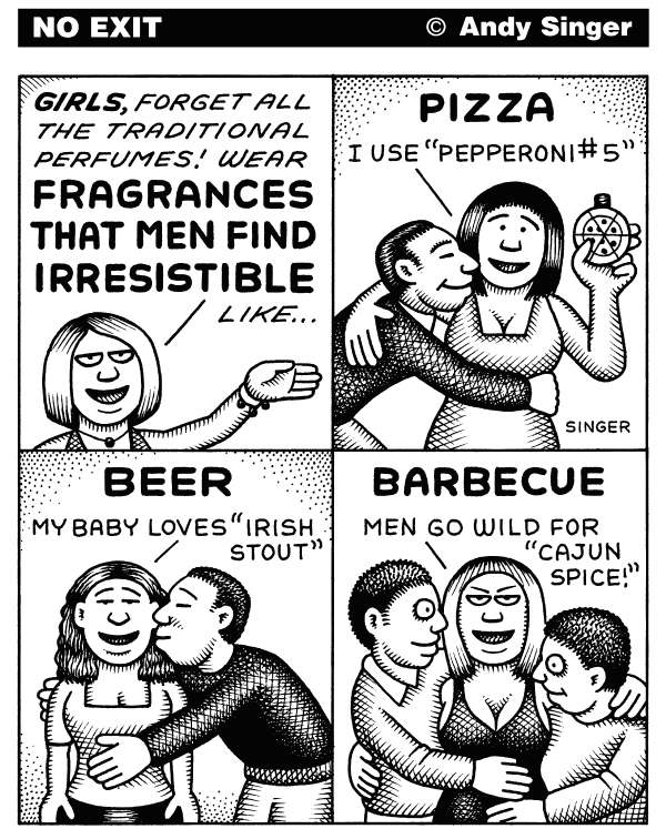 Andy Singer - Politicalcartoons.com - Fragrances that Attract Men - English - fragrance,fragrances,odor,odors,smell,smells,scent,scents,perfume,perfumes,cologne,colognes,cosmetic,cosmetics,girl,girls,woman,women,men,man,designer,designers,attract,attracts,attraction,attracting,mate,mating,sex,food,foods,pizza,barbecue,beer